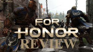 For Honor – PS4 | Review