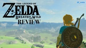 The Legend of Zelda: Breath of the Wild – Wii U, Switch | Review