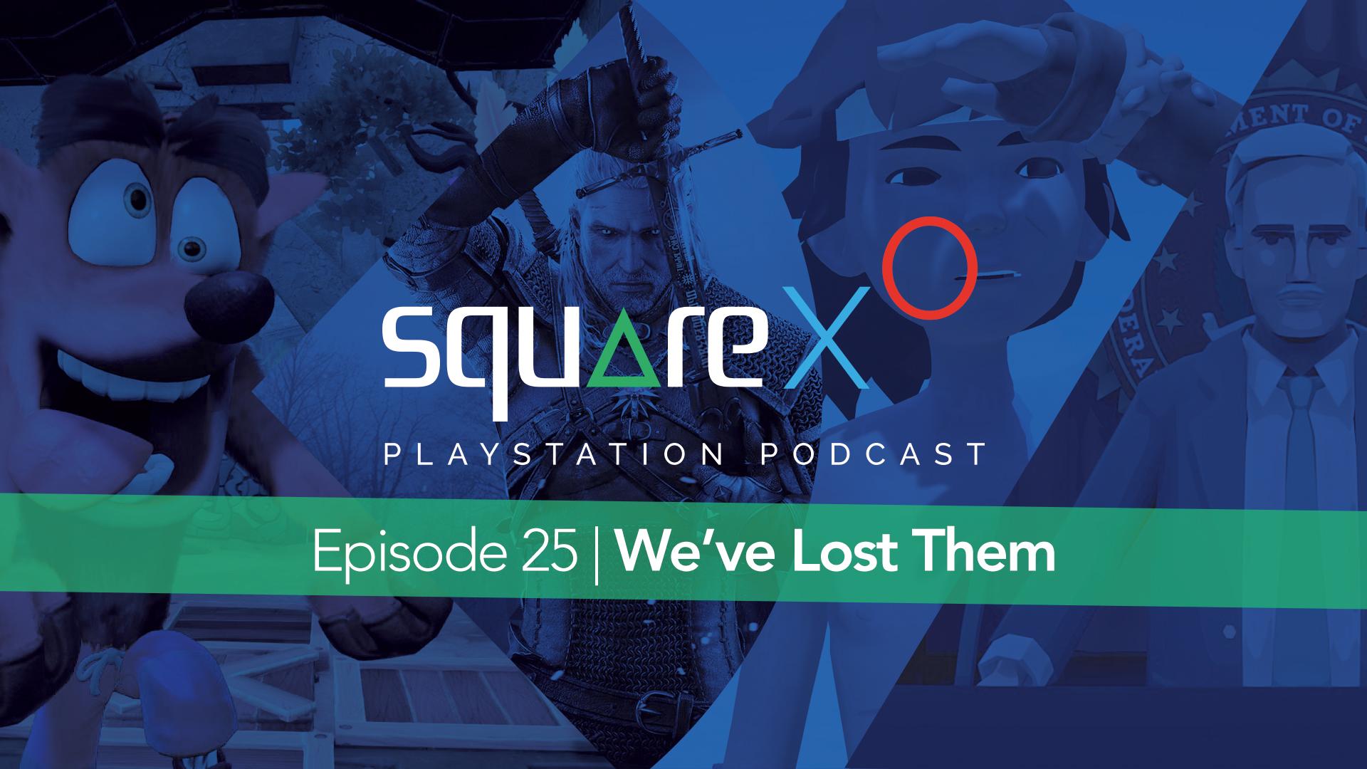 Episode 25   We've Lost Them