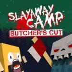 Slayaway Camp: Butcher's Cut