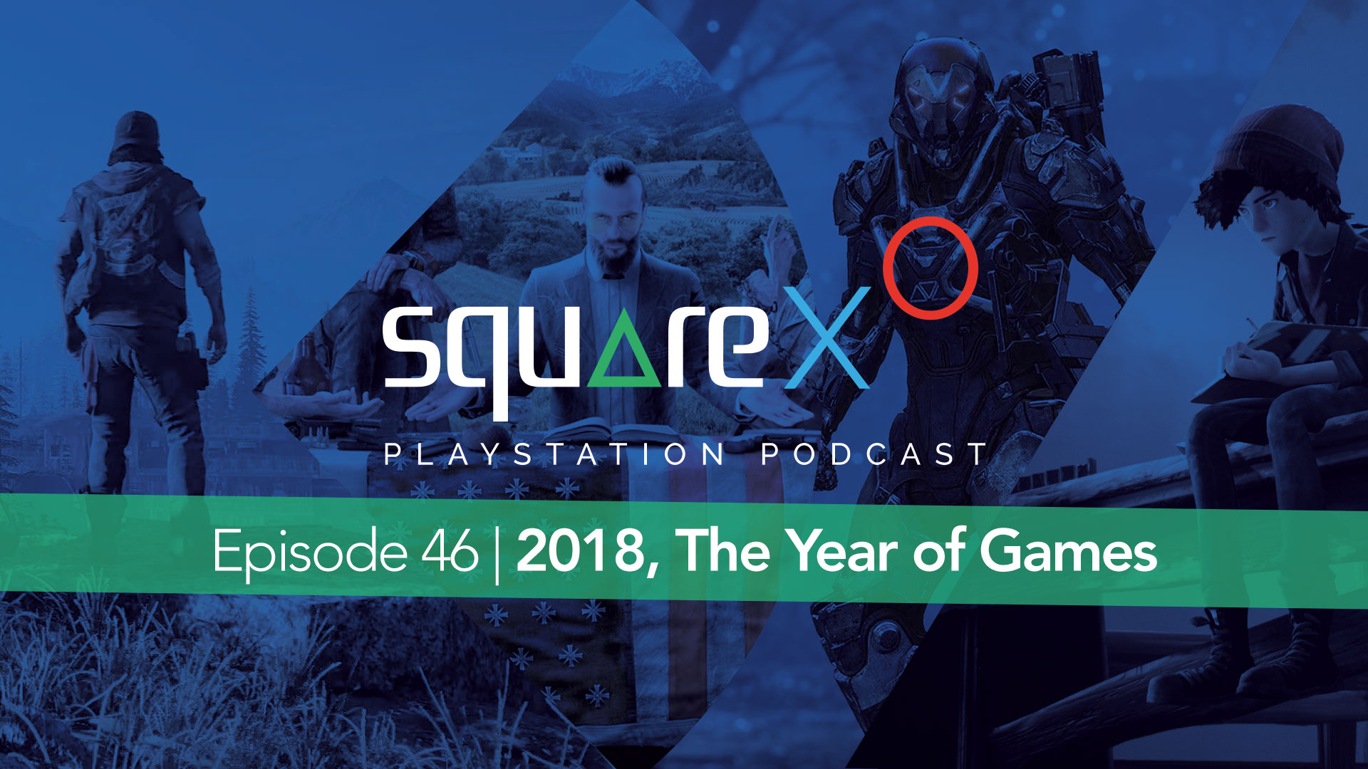 Episode 46 | 2018, The Year of Games
