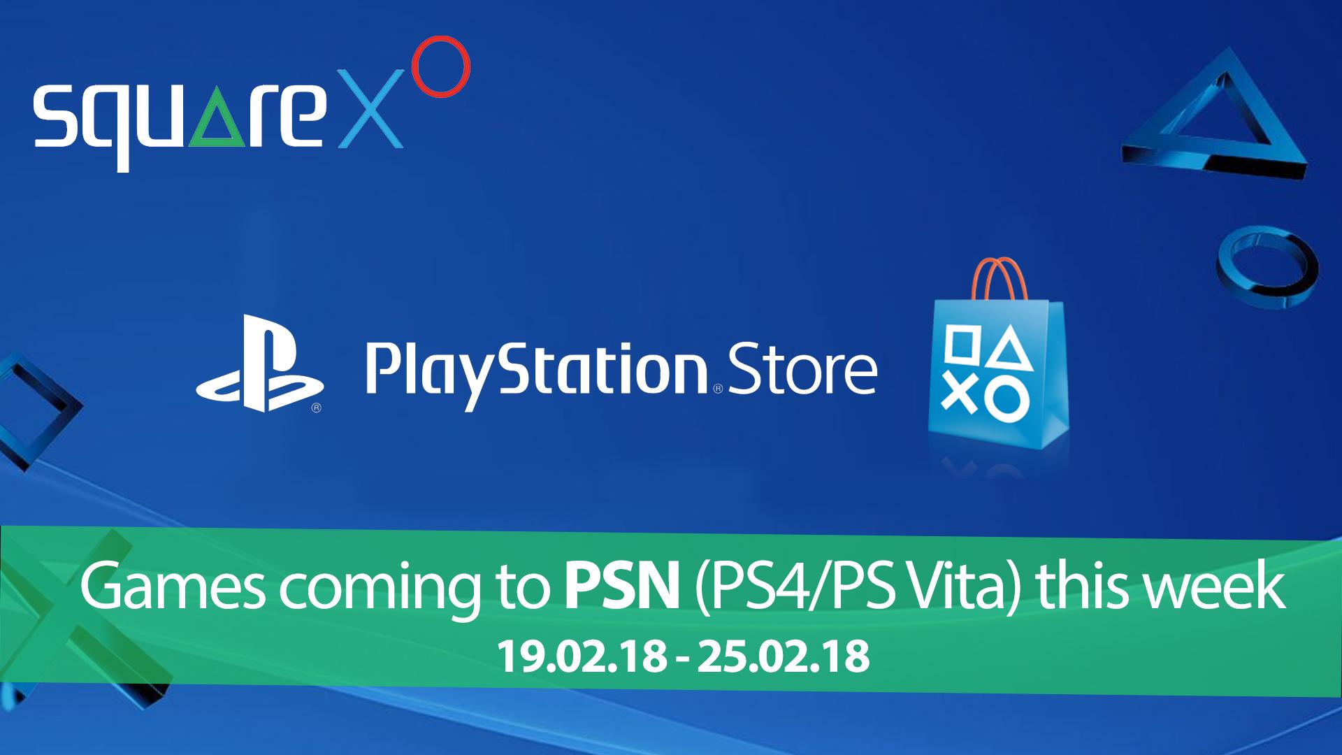 Games coming to PSN (PS4/PS Vita) this week (19/02/18 – 25/02/18)