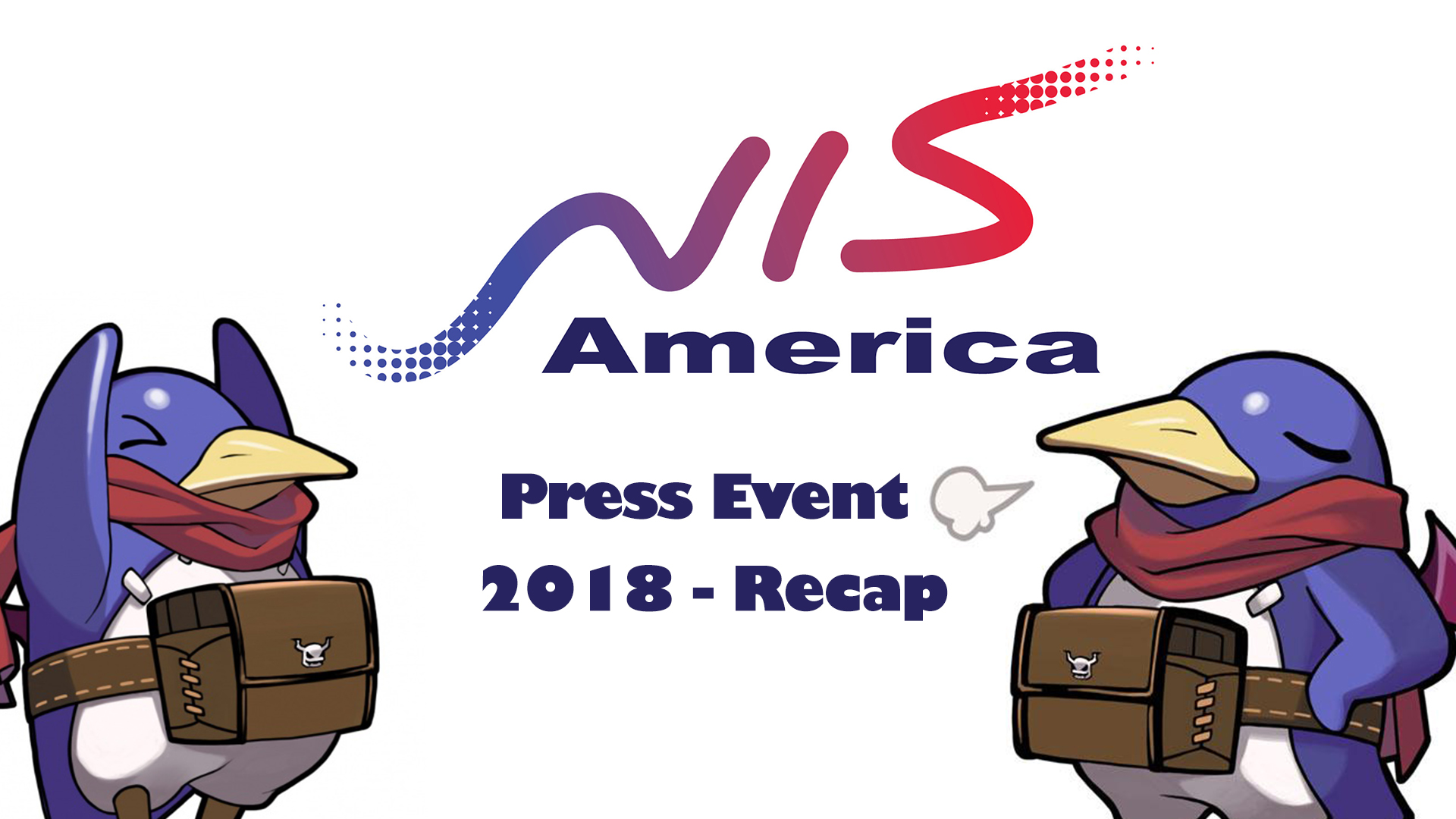 NIS America Press Event 2018 – Roundup