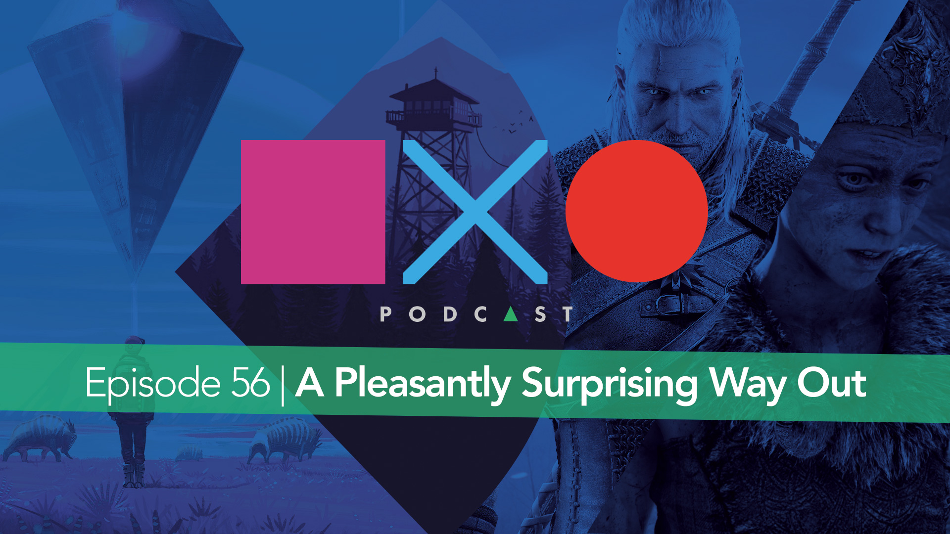 Episode 56 | A Pleasantly Surprising Way Out