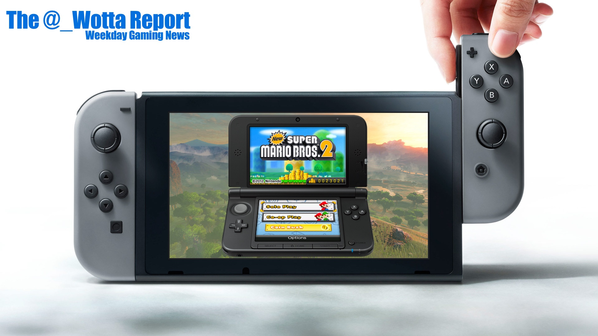 The @_Wotta Report – 3DS will live alongside Switch | Weekday Gaming News