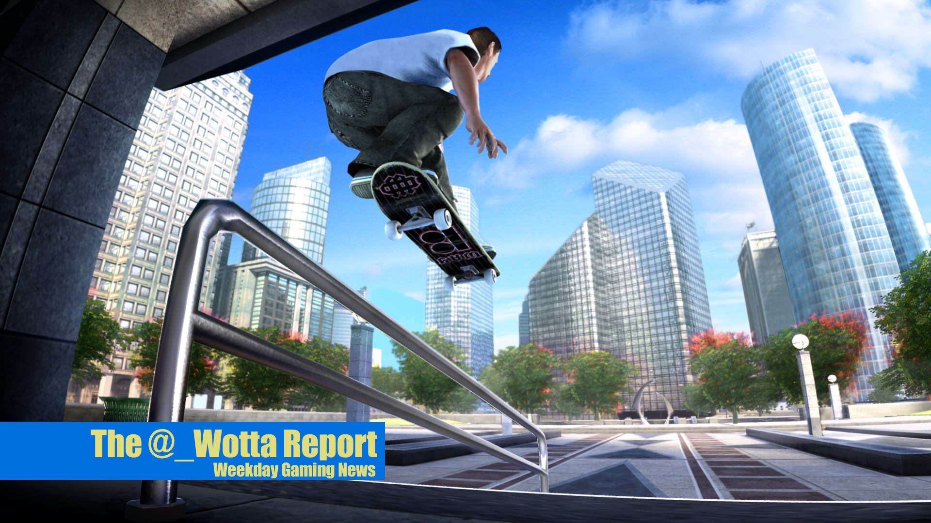 The @_Wotta Report – Resident Evil 7 tops the Charts, Dev teases Skate 4 | Weekday Gaming News