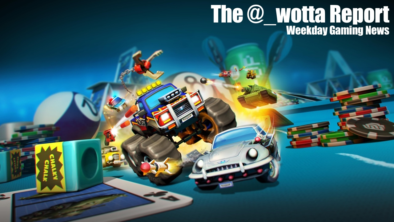 The @_wotta Report – Micro Machines is back | Weekday Gaming News