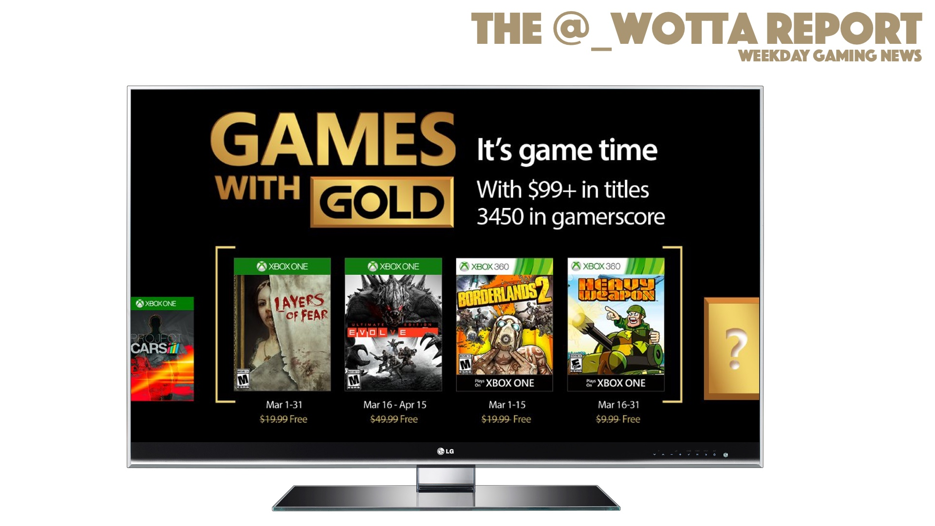 The @_wotta Report – Games with Gold for March Announced | Weekday Gaming News