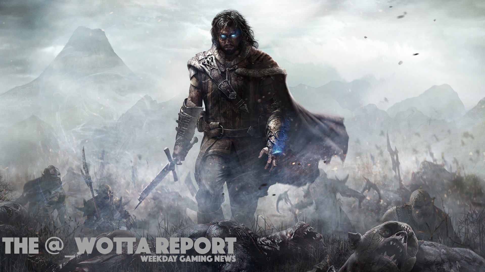 The @_wotta Report – Middle-Earth: Shadow of War announced | Weekday Gaming News