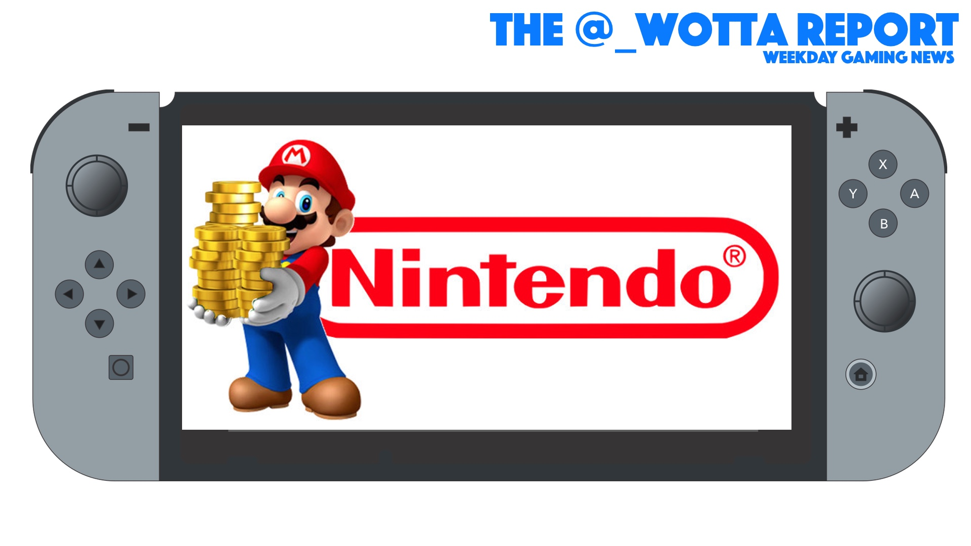 The @_wotta Report – Claim your Nintendo ID | Weekday Gaming News