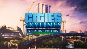 Cities Skylines Review – Xbox One | Review