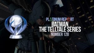 Platinum Report: Batman: The Telltale Series #128