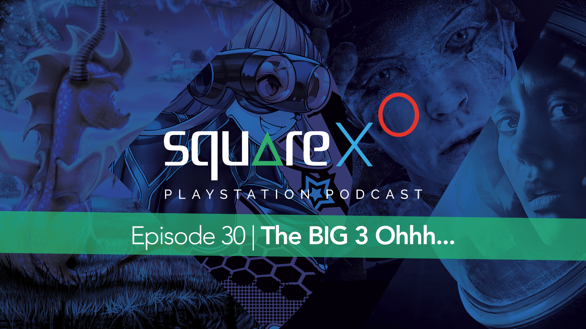 Episode 30 | The BIG 3 ohhh…