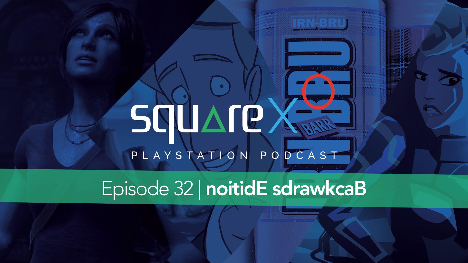 Episode 32 | Noitide Sdrawkcab