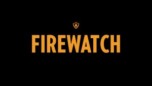 Why I Love Firewatch