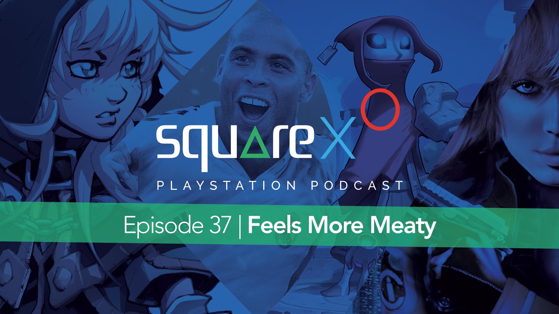 Episode 37 | Feels More Meaty