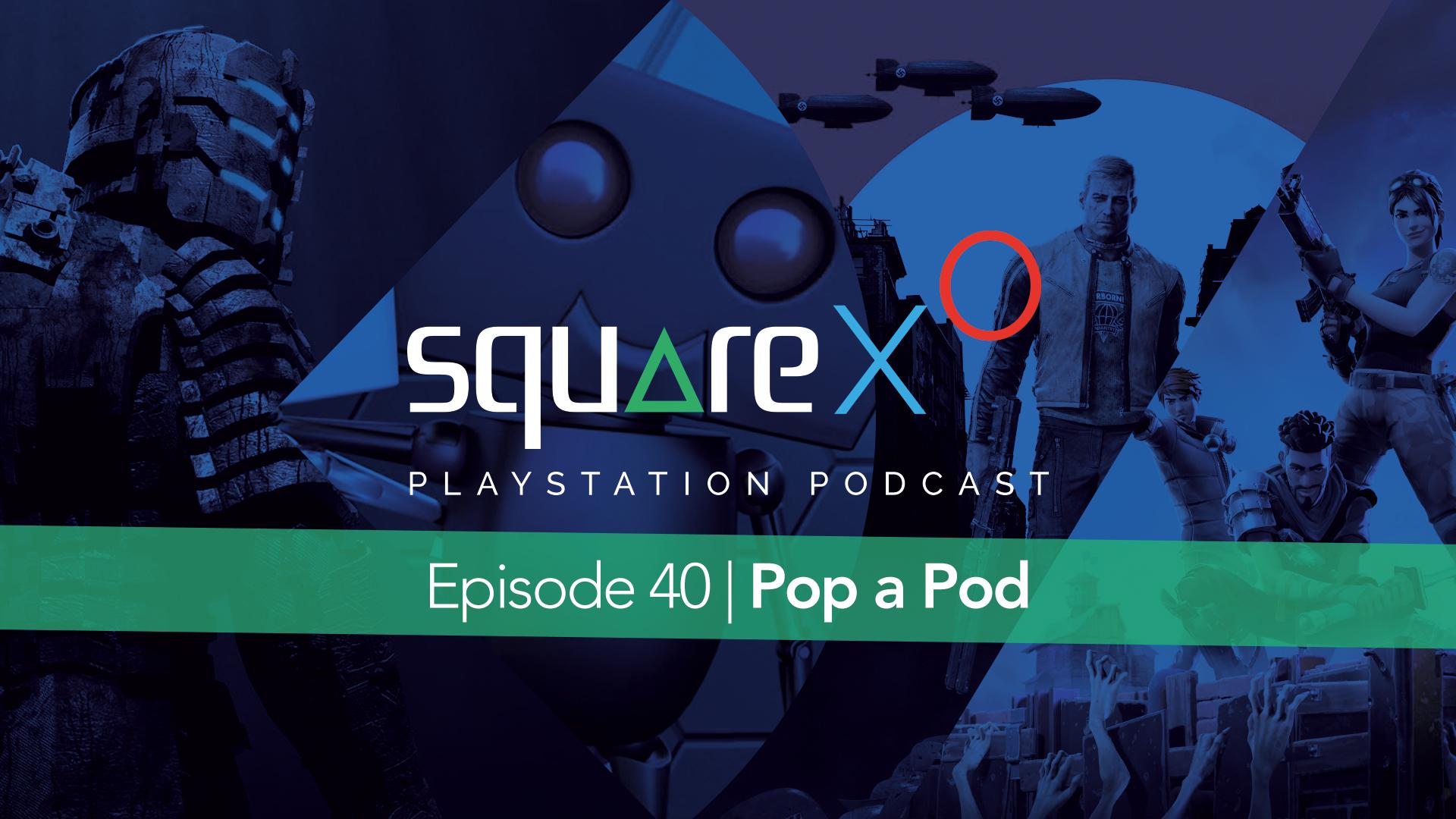 Episode 40 | Pop a Pod