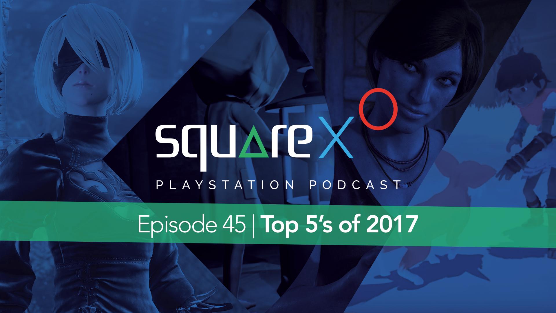Episode 45 | Top 5's of 2017