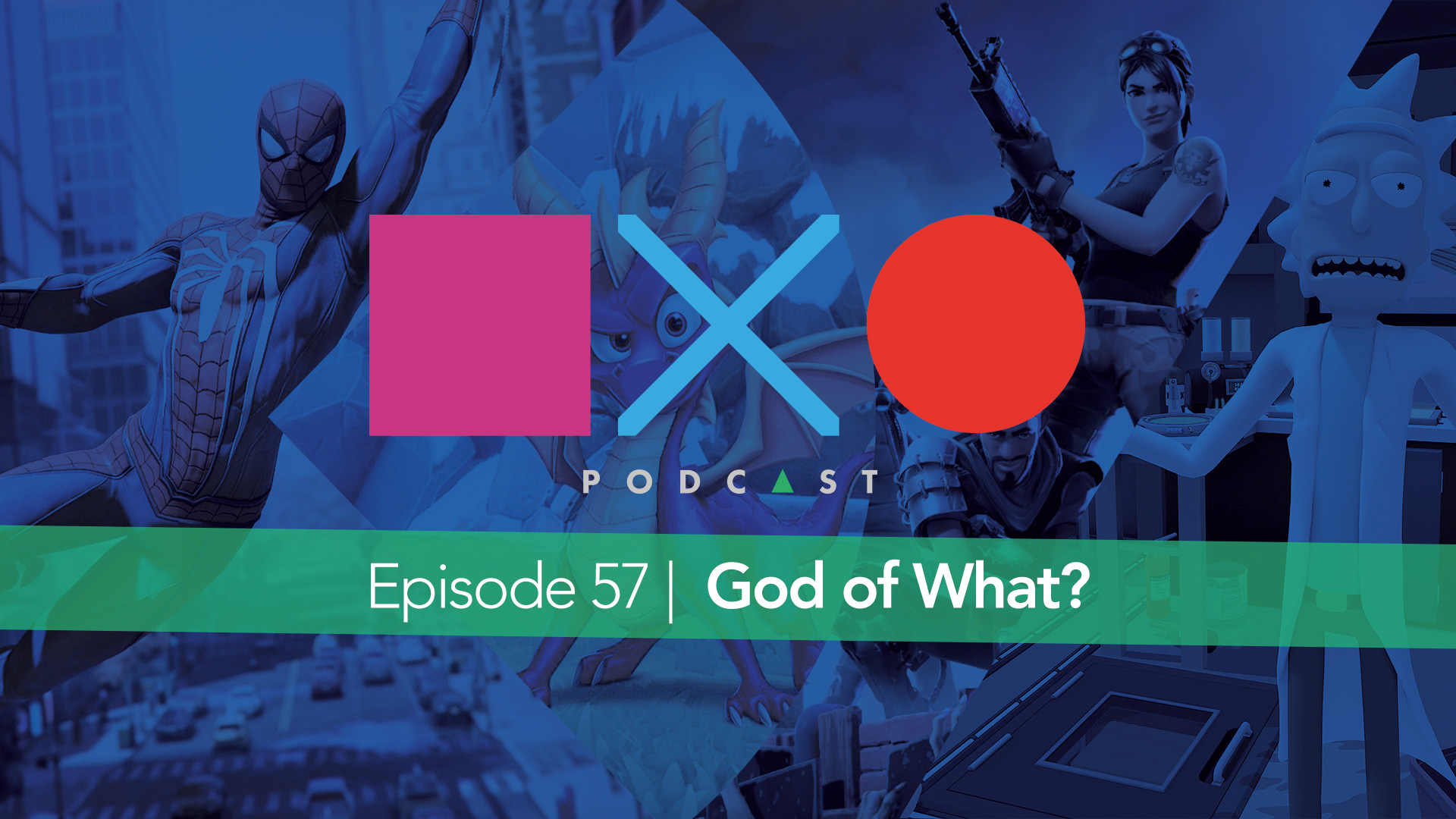 Episode 57 | God Of What?