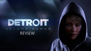 Detroit Become Human | Video Review
