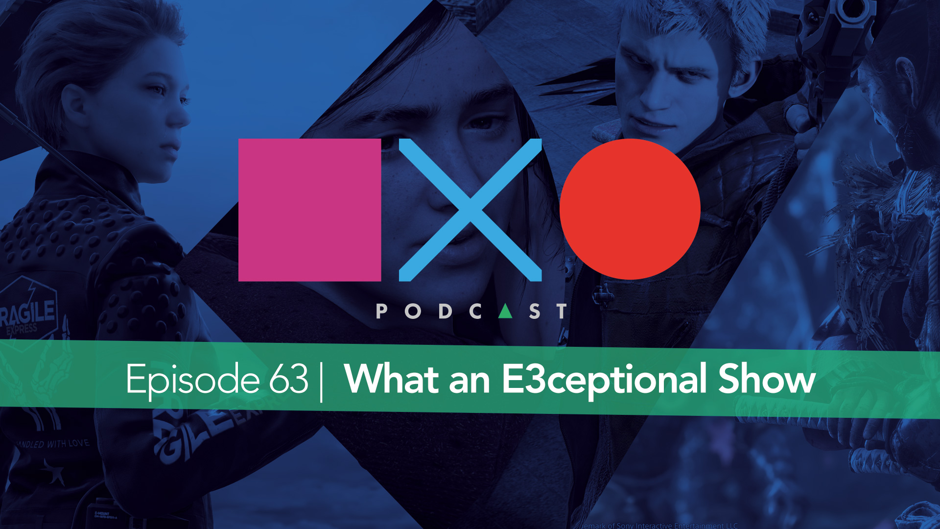 Episode 63 | What An E3ceptional Show
