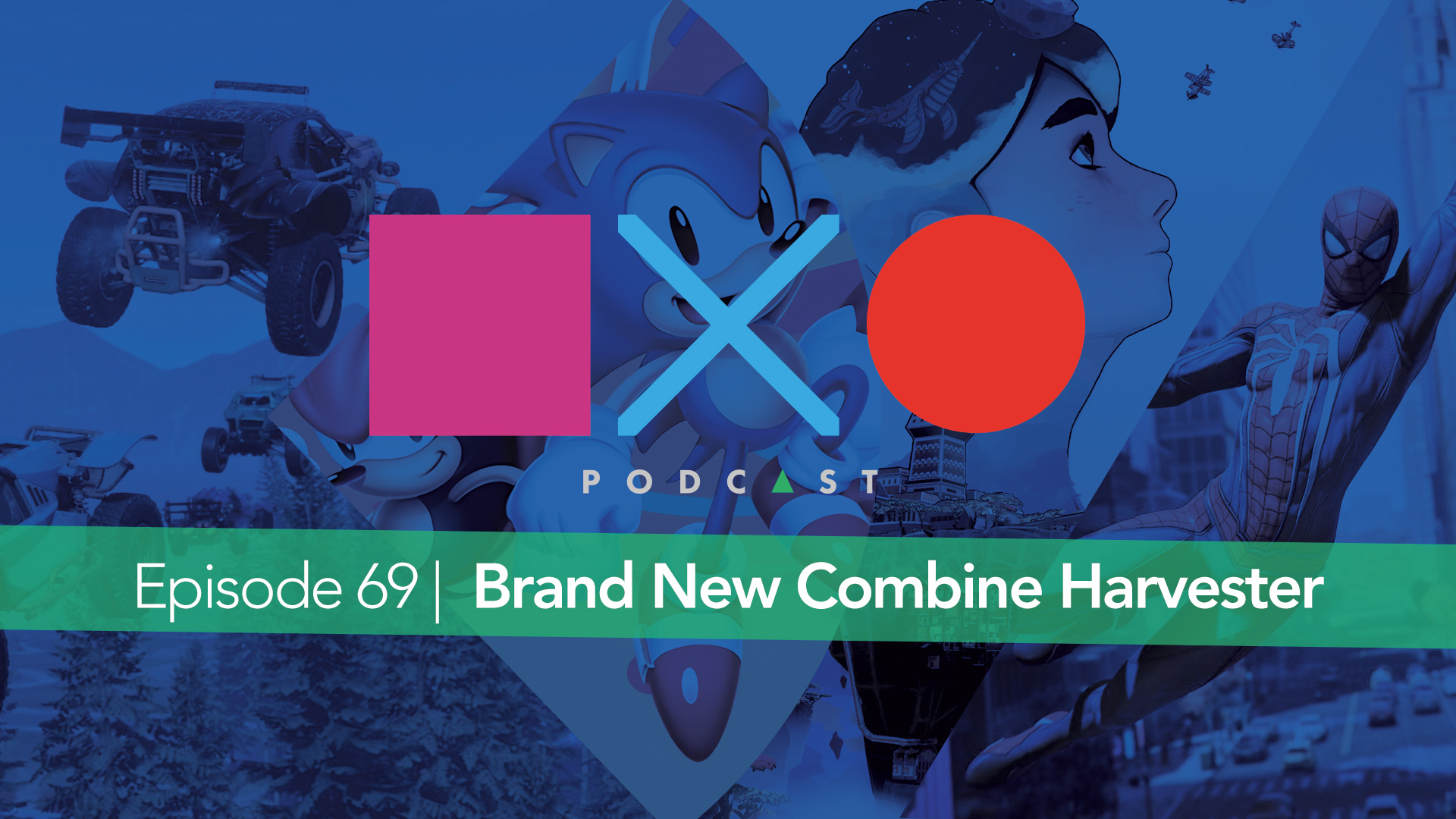 SquareXO | PlayStation Podcast | Episode 69 – Brand New Combine Harvester