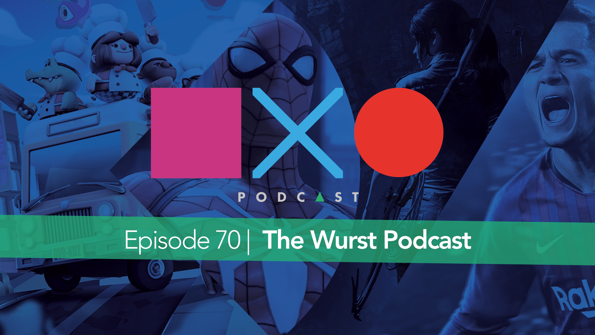 SquareXO | PlayStation Podcast | Episode 70 – The Wurst Podcast