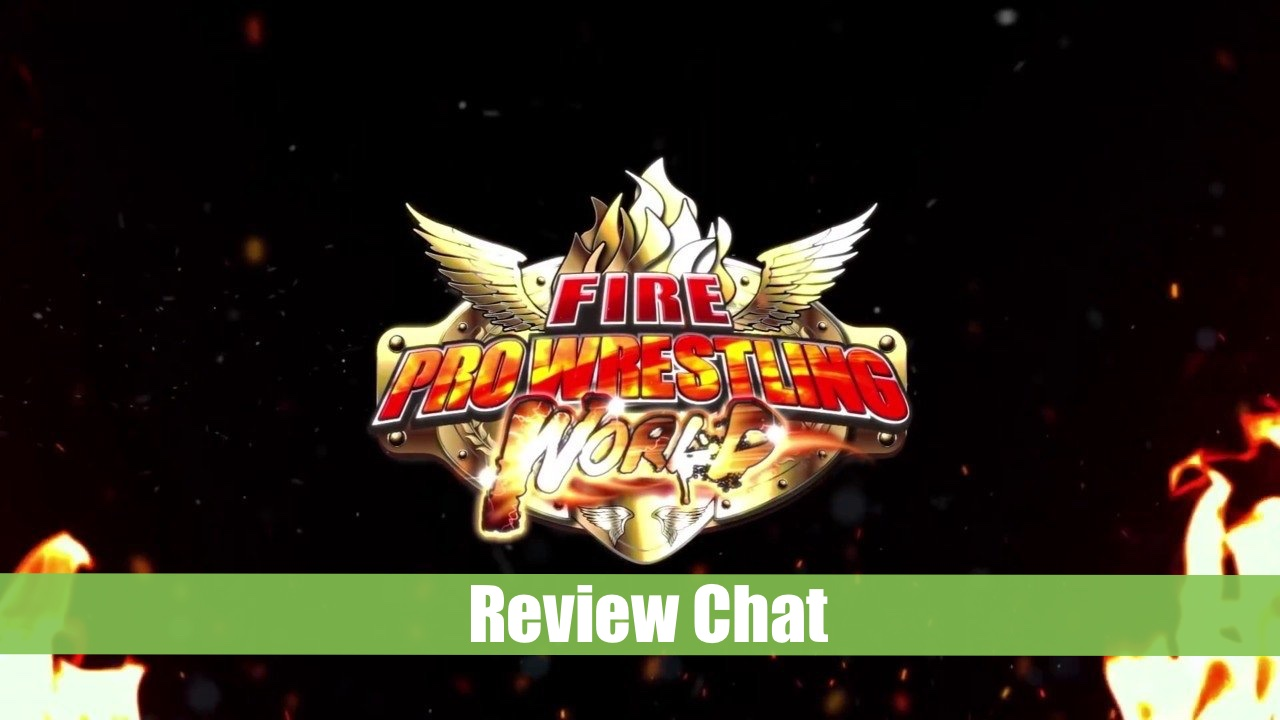Fire Pro Wrestling World | Review Chat