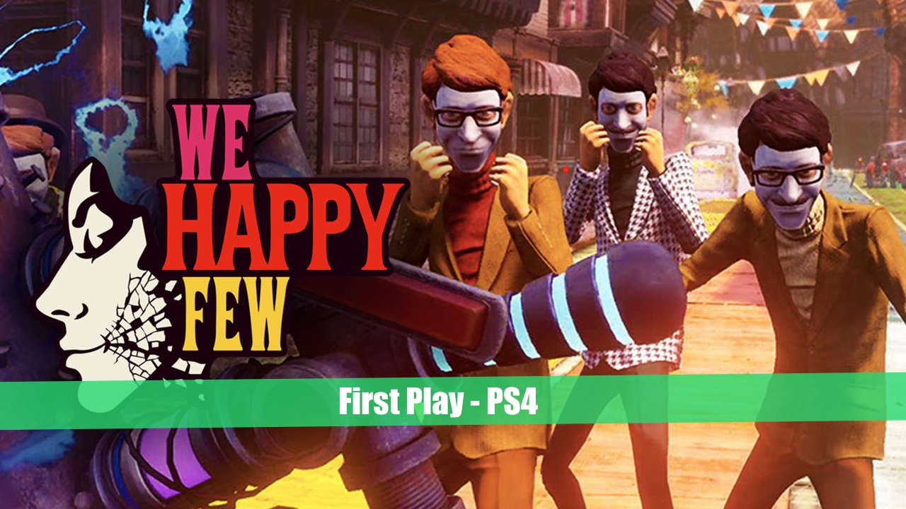 We Happy Few – PS4 | First Play