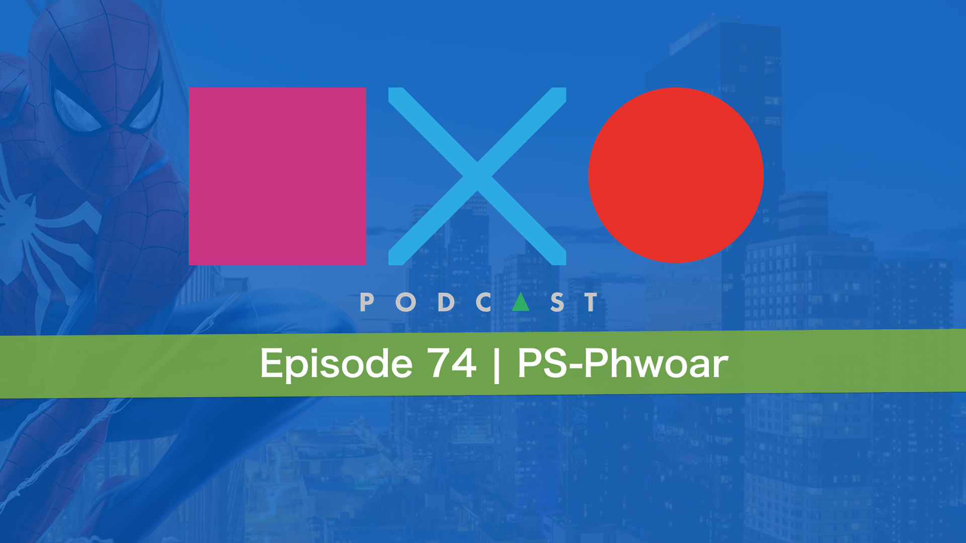 SquareXO | PlayStation Podcast | Episode 74 – PS-Phwoar