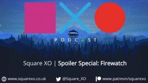 Firewatch | Spoiler Special