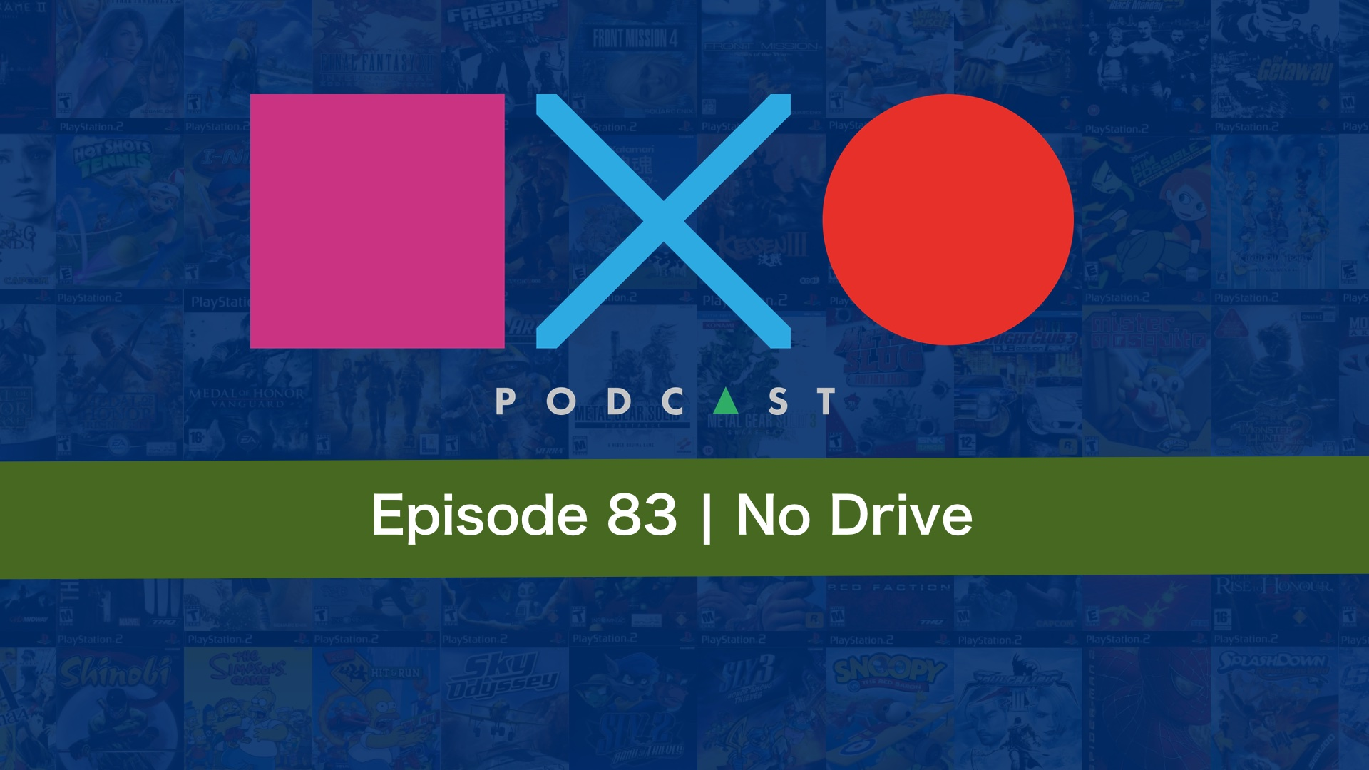 SquareXO | PlayStation Podcast | Episode 83 – No Drive