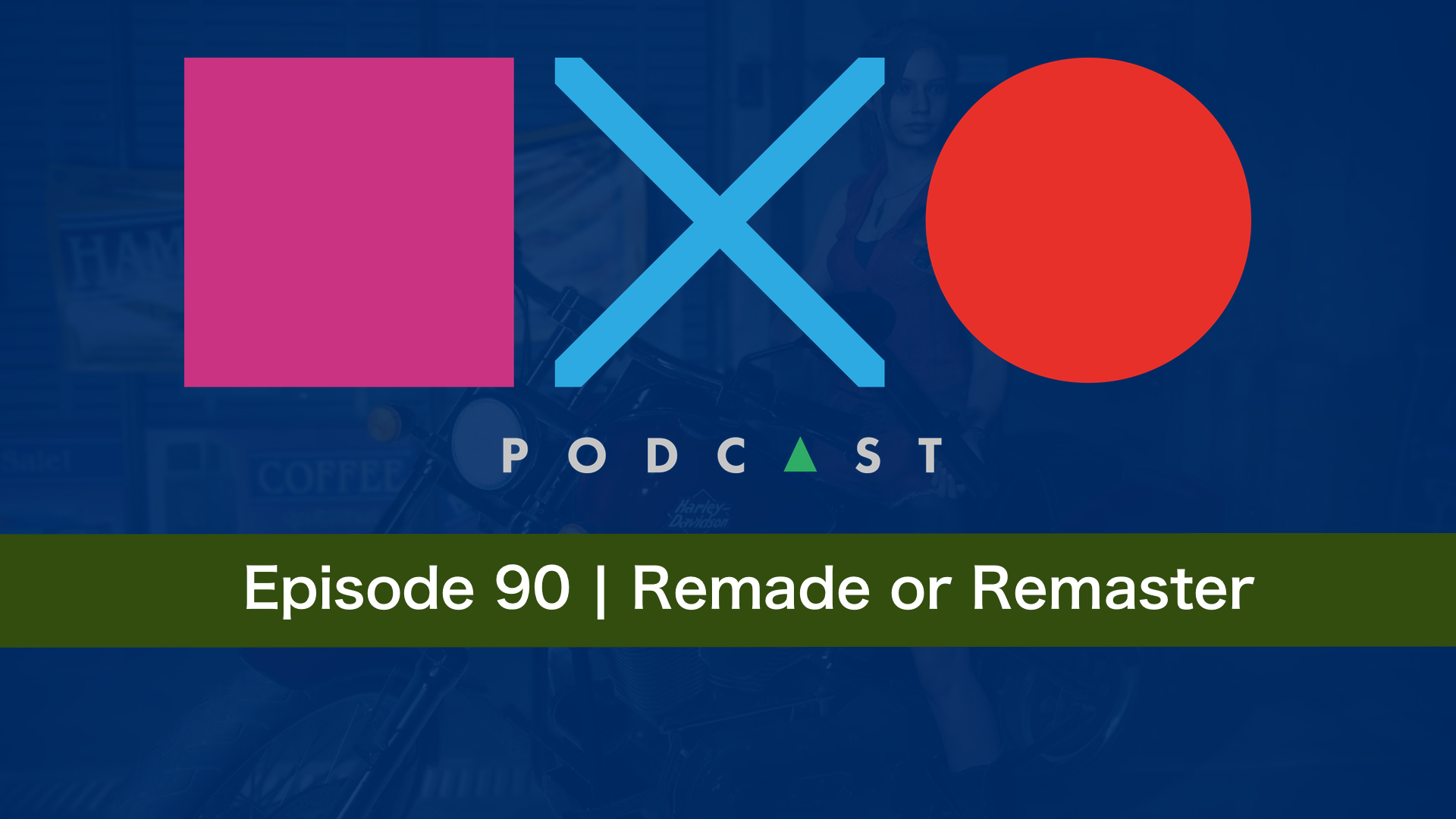 SquareXO | PlayStation Podcast | Episode 90 – Remake or Remaster