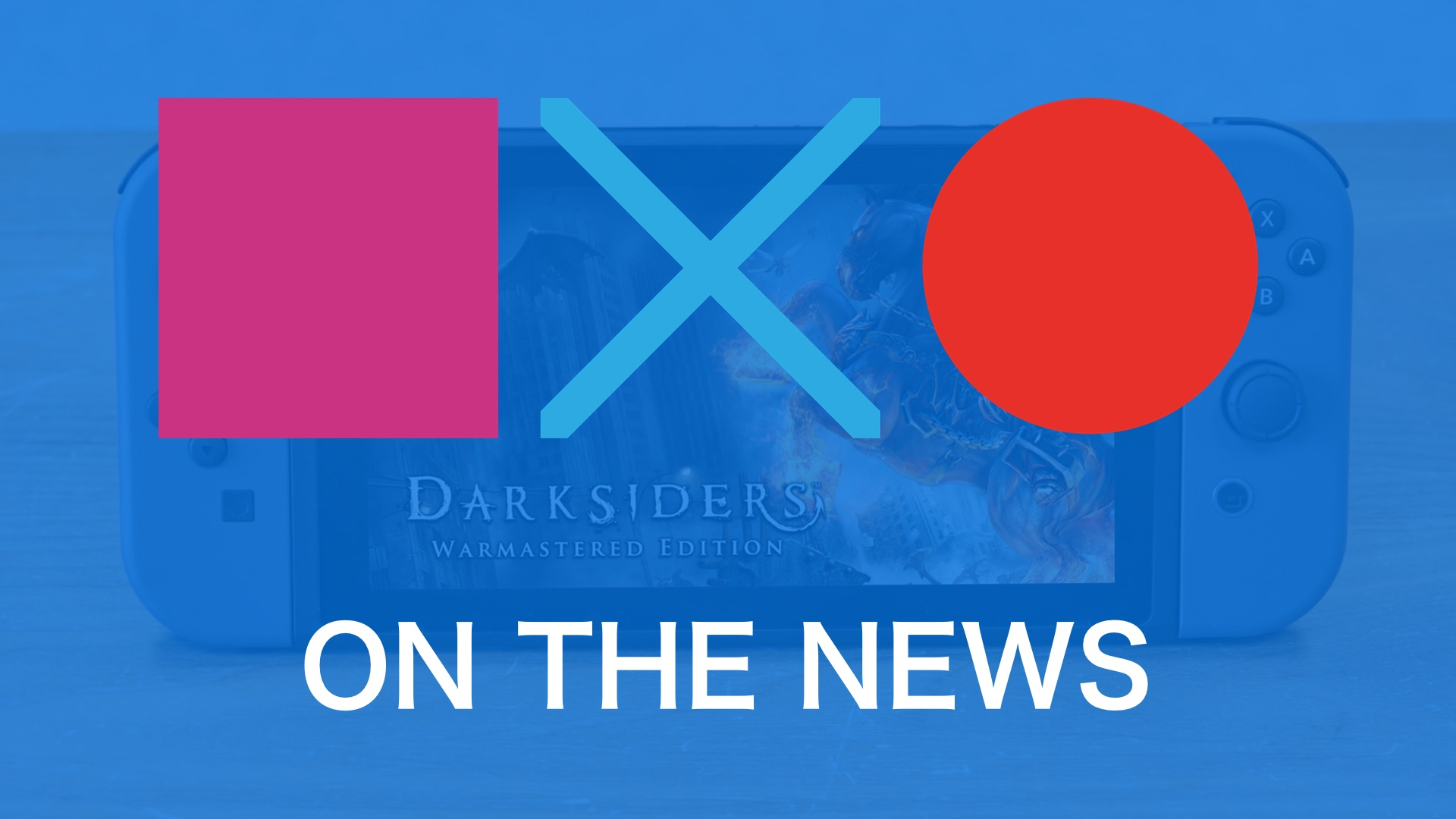Switch Sales Figures revealed + Darksiders coming to Switch | SquareXO On The News