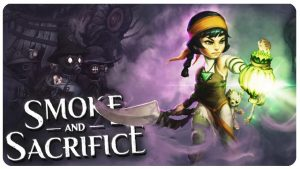 Smoke and Sacrifice – PS4 | Review
