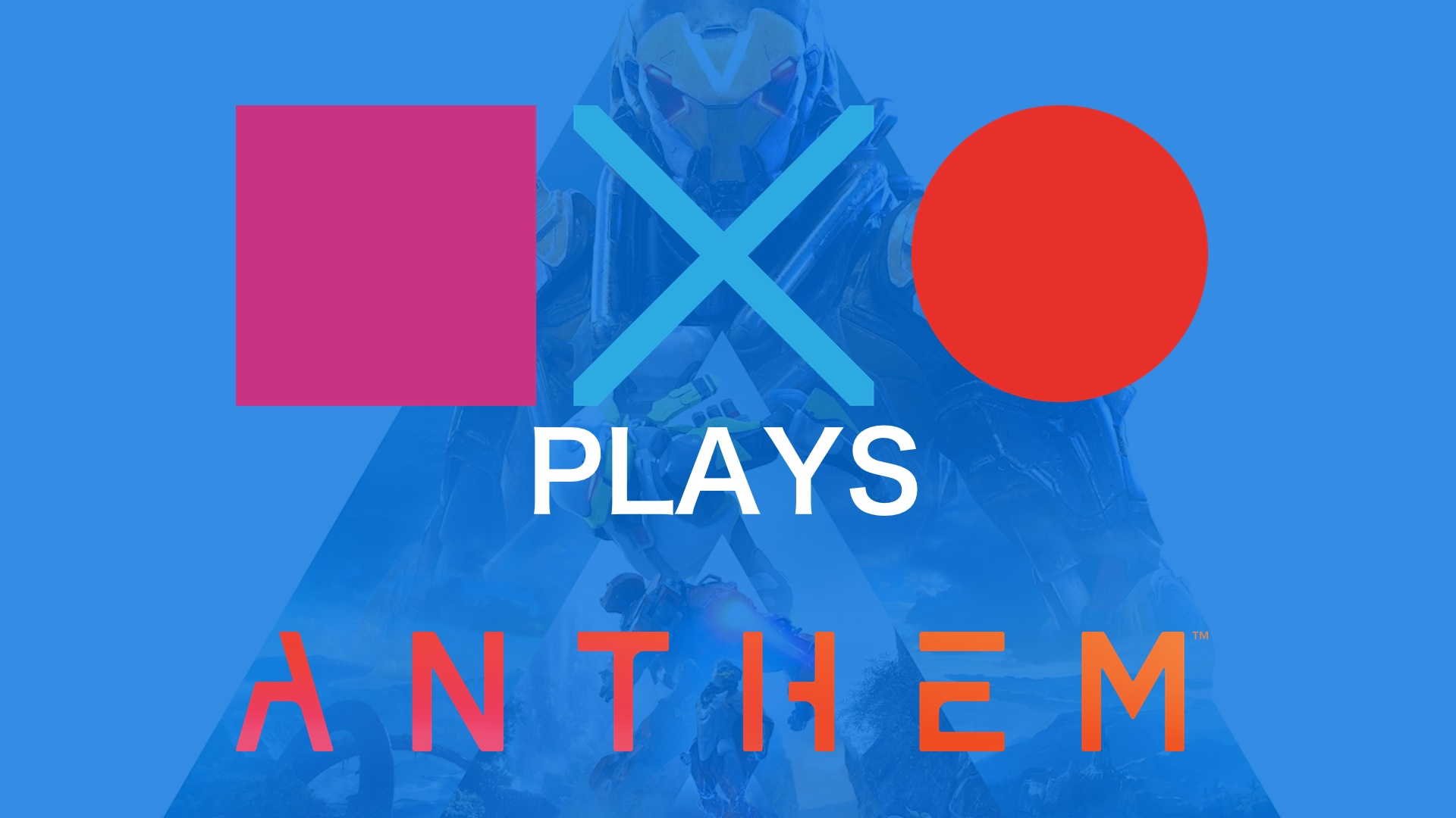 Anthem | SquareXO Plays