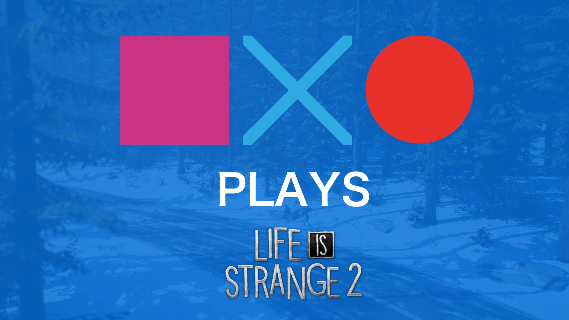 Life is Strange 2 – Rules | SquareXO Plays