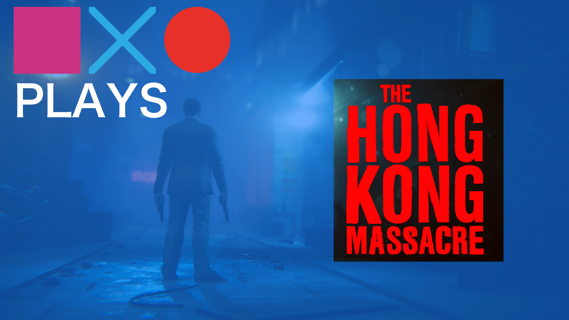 The Hong Kong Massacre | SquareXO Plays