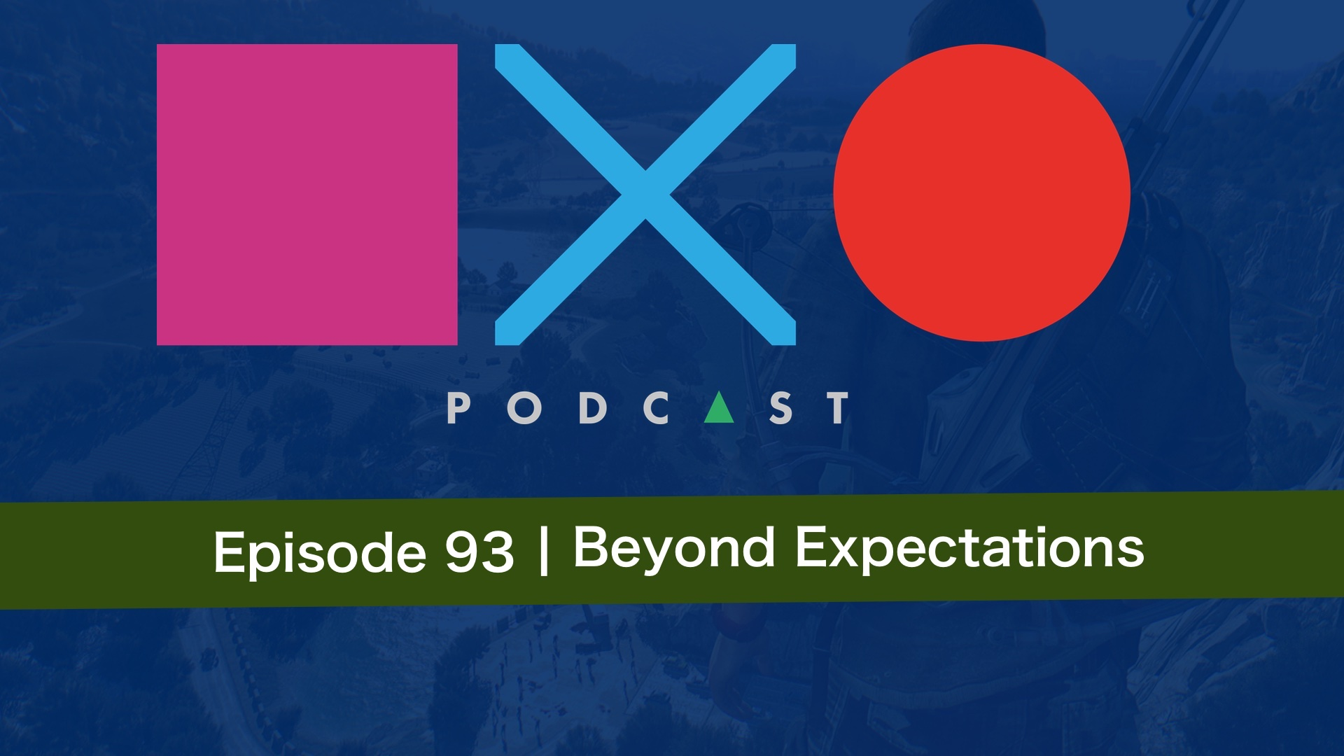 SquareXO | PlayStation Podcast | Episode 93 – Beyond Expectations
