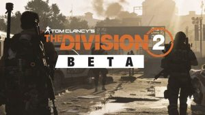 The Division 2 BETA  – An all round good experience