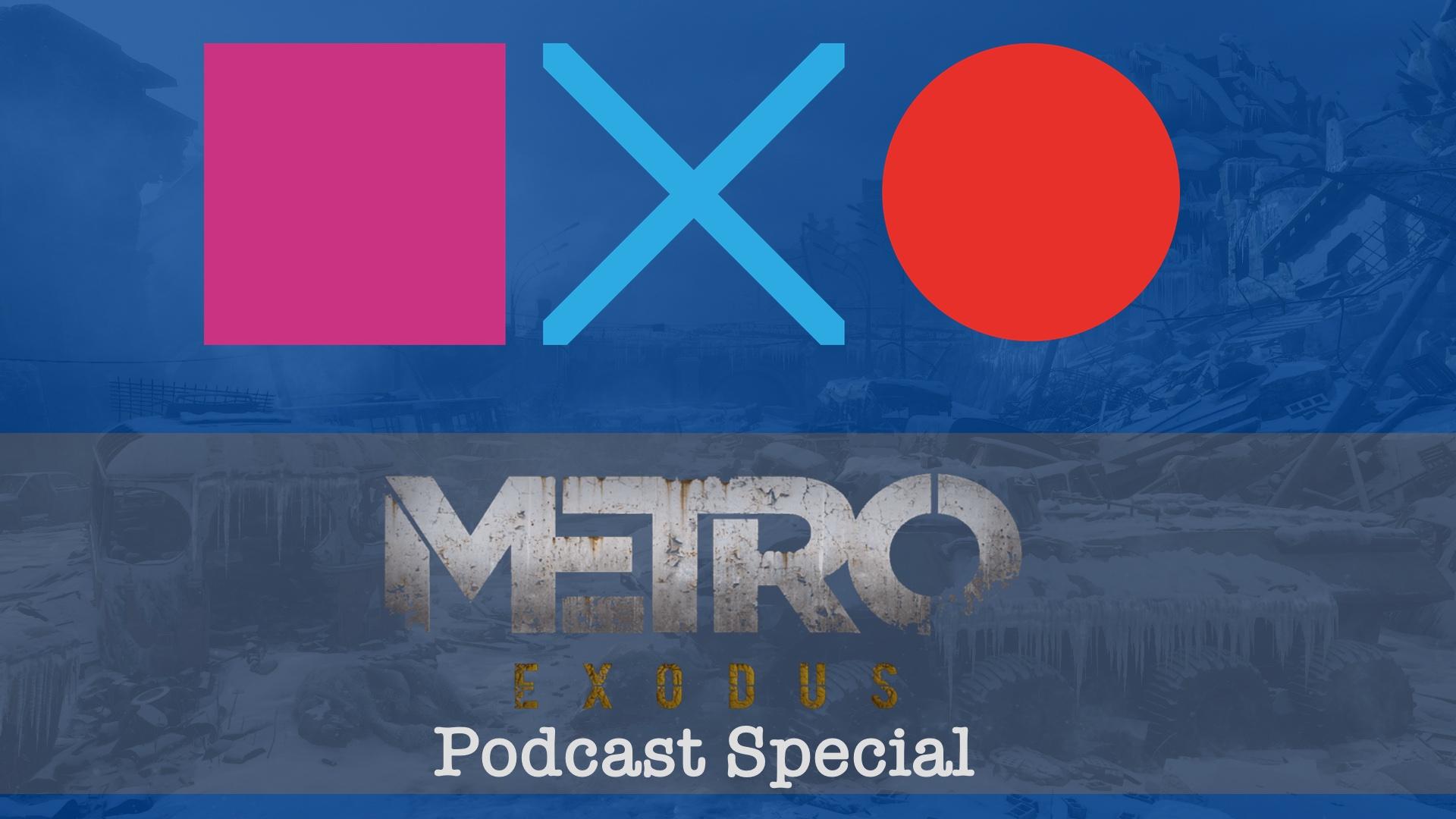 Metro Exodus | Podcast Special