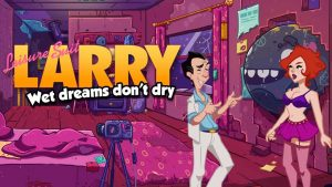 Leisure Suit Larry: Wet Dreams Don't Dry – PS4 | Review