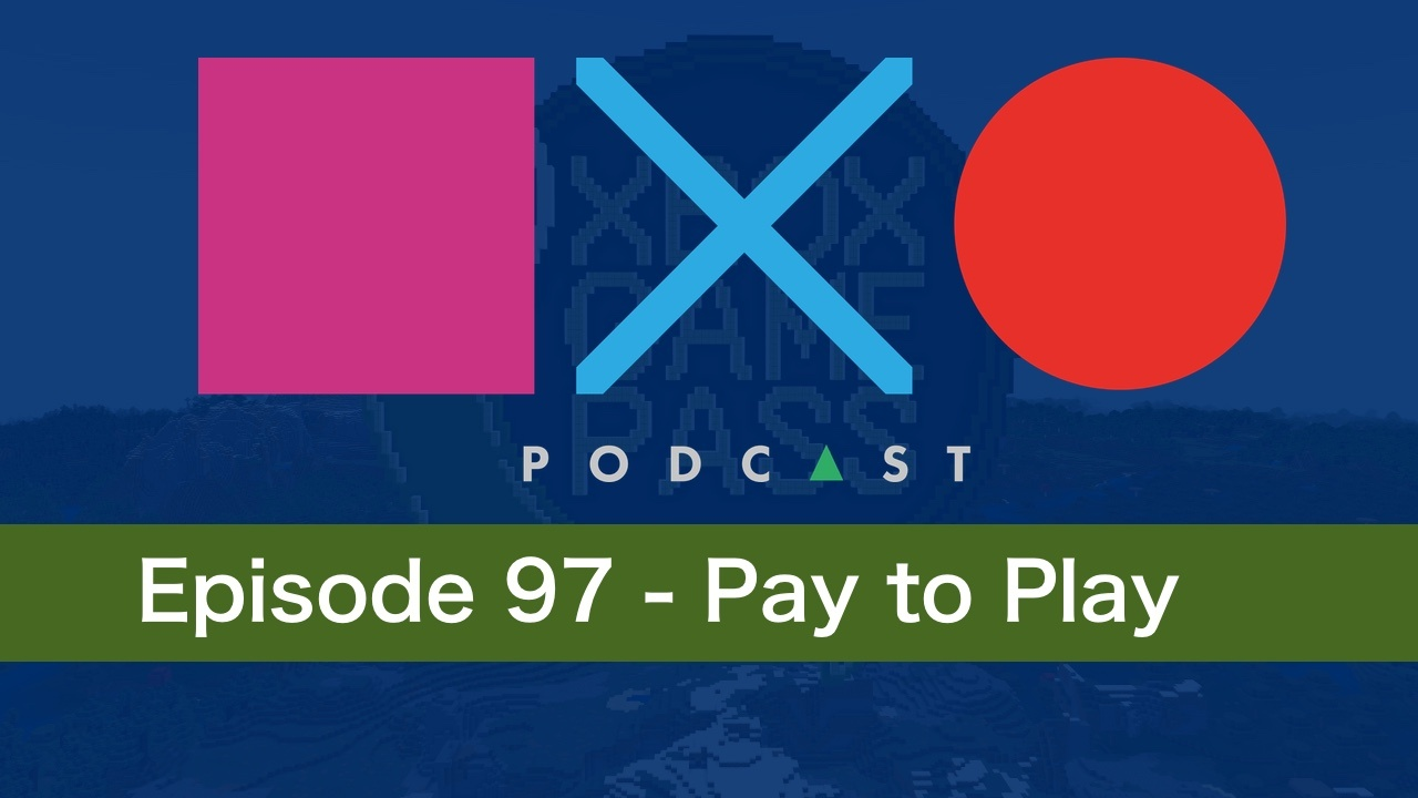SquareXO | PlayStation Podcast | Episode 97 – Pay to Play