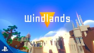 Windlands – PSVR | Review