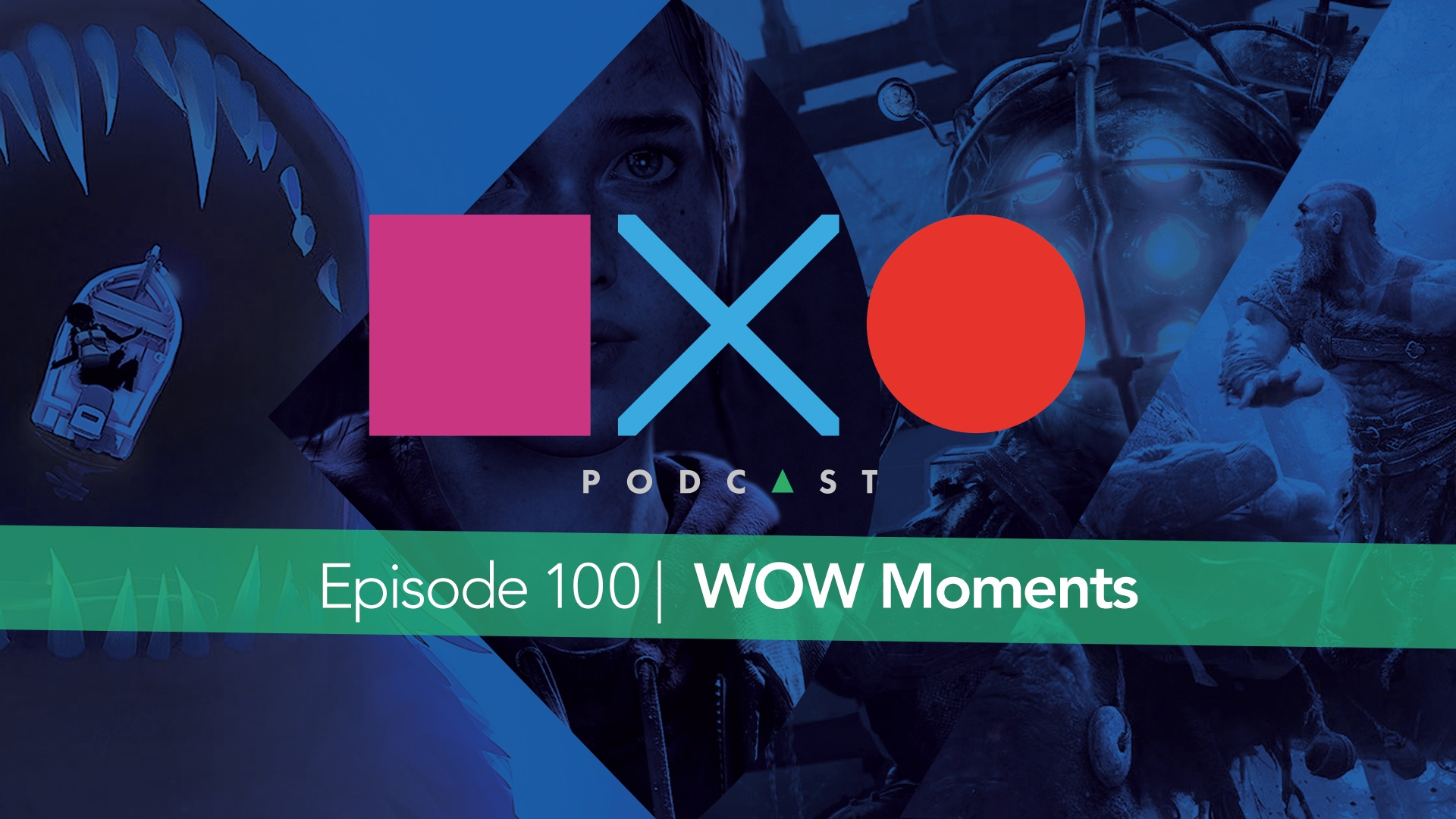 SquareXO | PlayStation Podcast | Episode 100 – Wow Moments