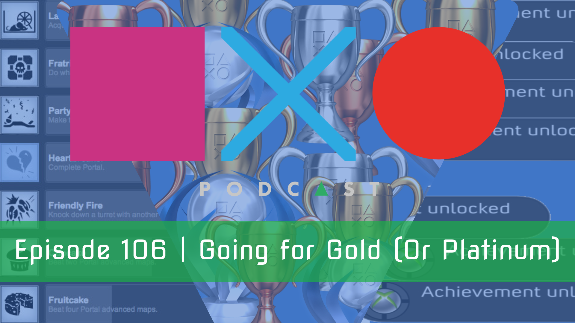 SquareXO | Gaming Podcast | Episode 106 | Going for Gold (or the Platinum)