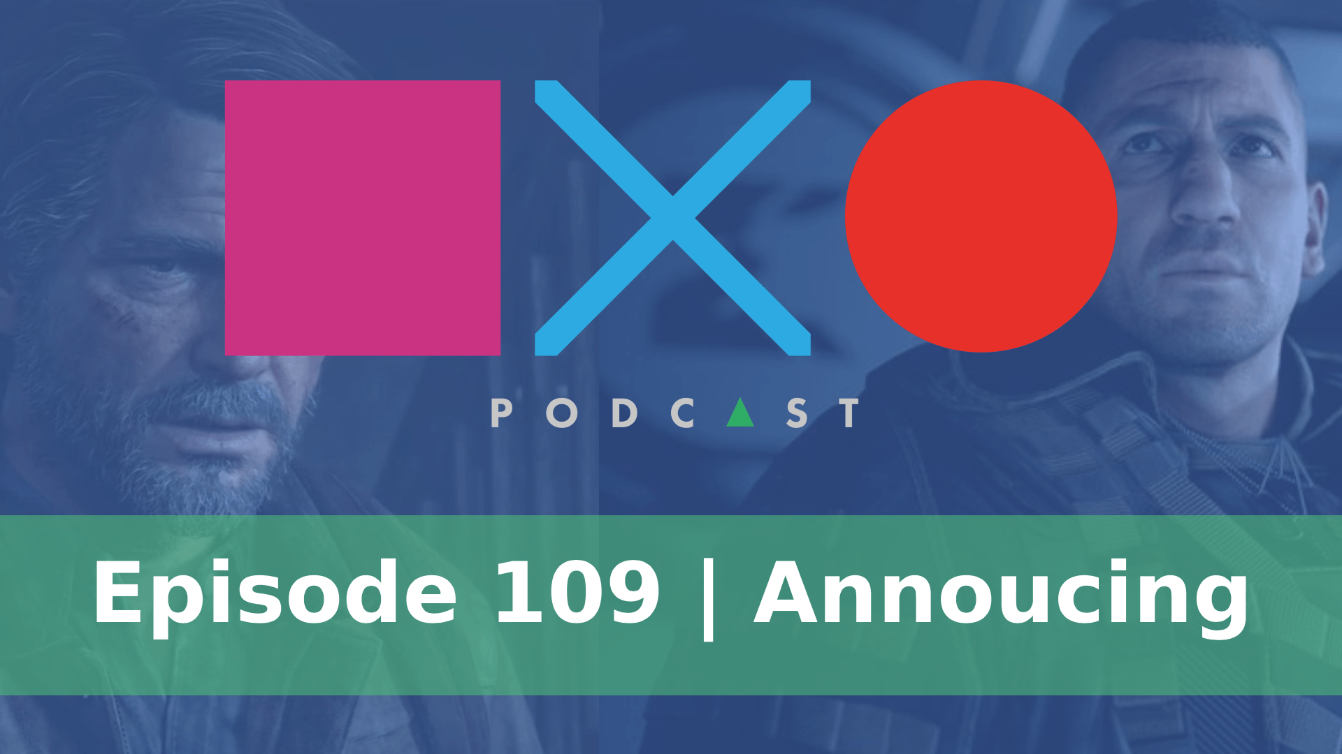 SquareXO | Gaming Podcast | Episode 109 | Announcing…