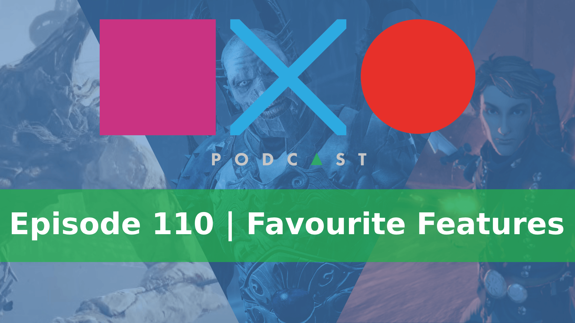 SquareXO | Gaming Podcast | Episode 110 | Favourite Features