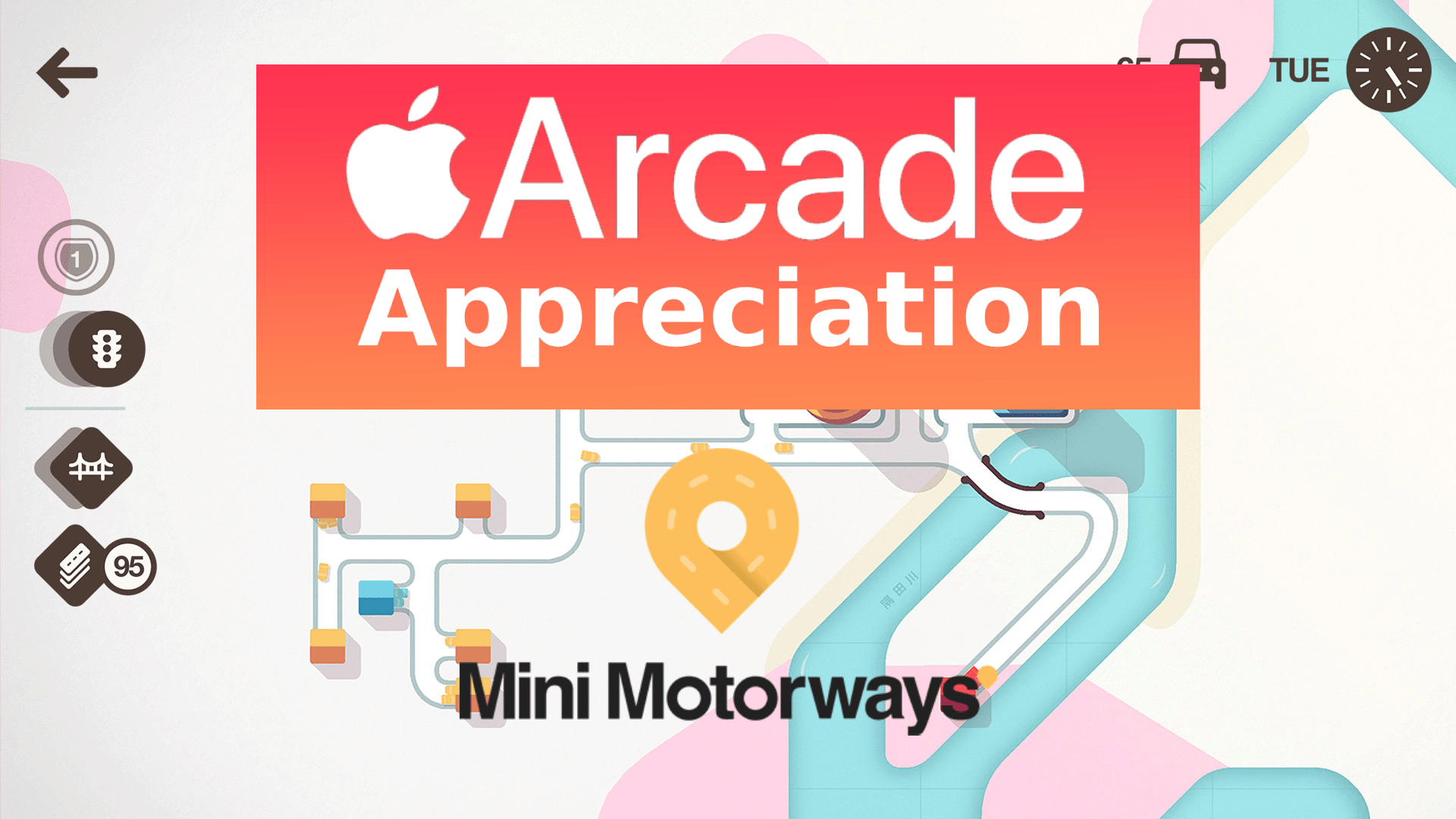 Apple Arcade Appreciation – Mini Motorways