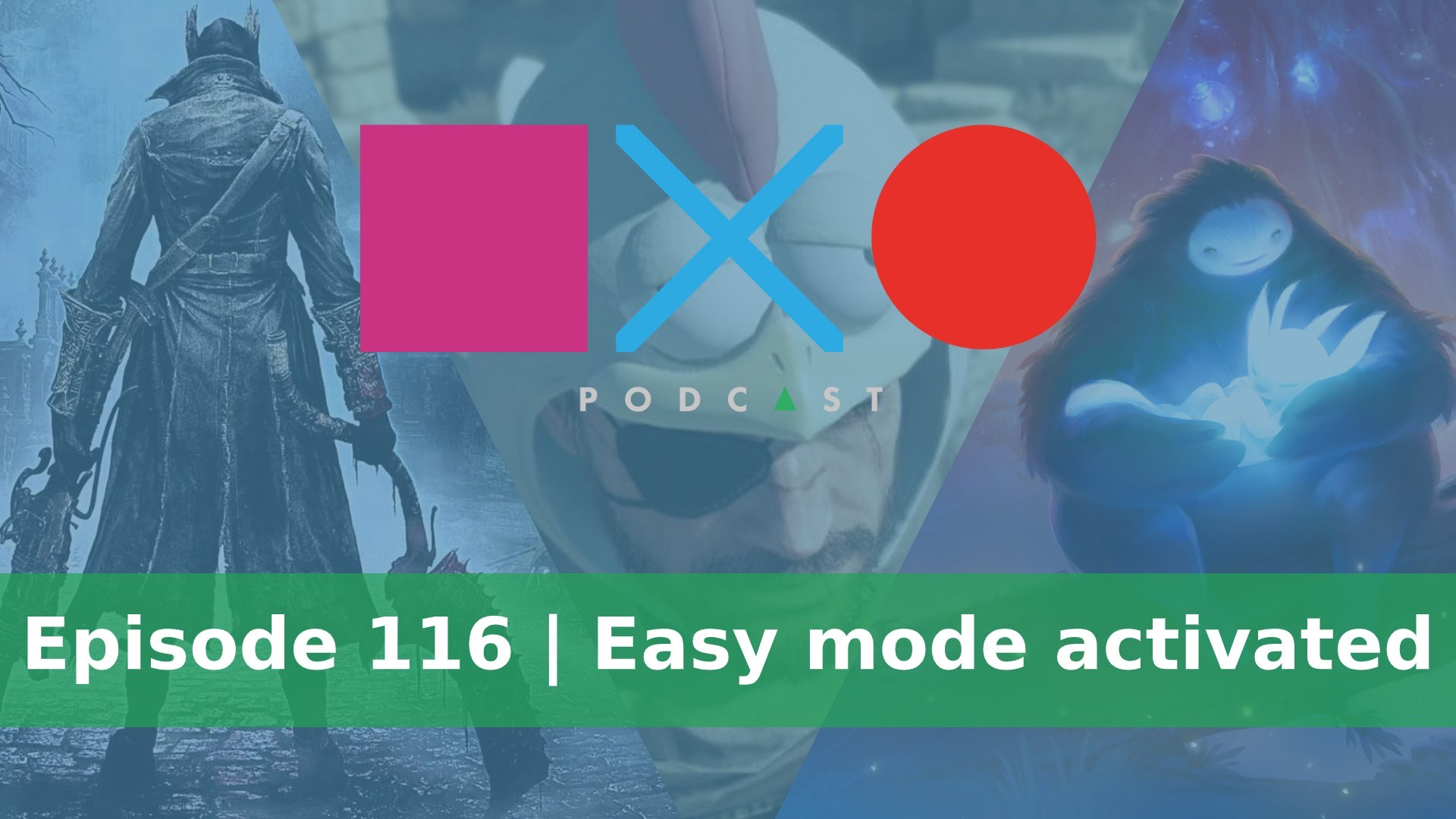 SquareXO | Gaming Podcast | Episode 116 | Easy mode activated